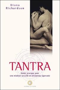 TANTRA - GUIDE PRATIQUE POUR UNE RELATION SEXUELLE ET AMOUREUSE EPANOUIE