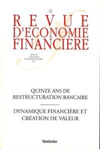QUINZE ANS DE RESTRUCTURATION BANCAIRE - DYNAMIQUE FINANCIERE ET CREATION DE VALEUR. N  61