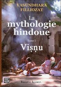 LA MYTHOLOGIE HINDOUE - T1 : VISNU