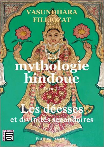 LA MYTHOLOGIE HINDOUE TOME 3 - LES DEESSES ET DIVINITES SECONDAIRES