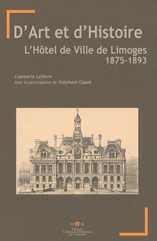 D'ART ET D'HISTOIRE HOTEL DE VILLE DE LIMOGES 1875-1893