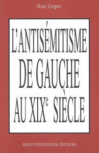 L'ANTISEMITISME DE GAUCHE AU XIXE SIECLE