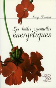 LES HUILES ESSENTIELLES ENERGETIQUES