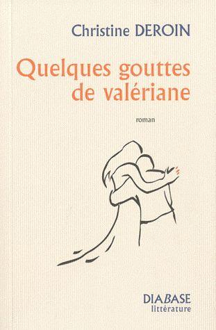QUELQUES GOUTTES DE VALERIANE