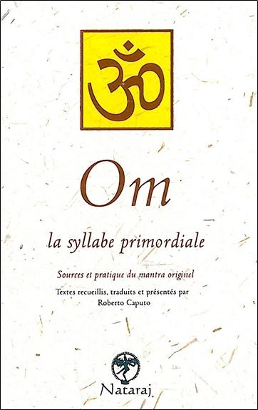 OM. LA SYLLABE PRIMORDIALE