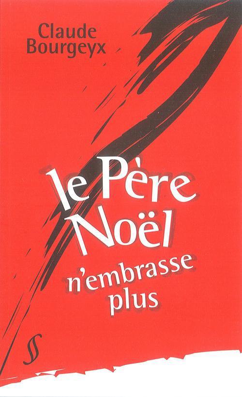 LE PERE NOEL N'EMBRASSE PLUS