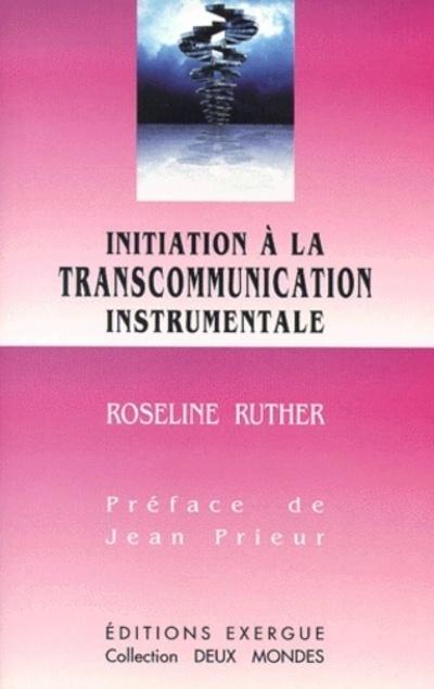 INITIATION A LA TRANSCOMMUNICATION INSTRUMENTALE