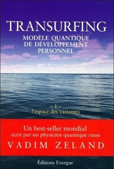 TRANSURFING - TOME 1 L'ESPACE DES VARIANTES - VOL01