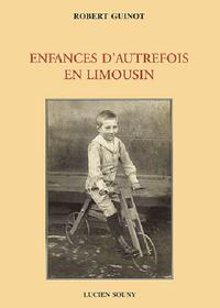 ENFANCES D'AUTREFOIS EN LIMOUSIN