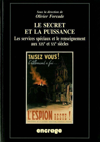 LE SECRET ET LA PUISSANCE - LES SERVICES SPECIAUX ET LE RENSEIGNEMEN