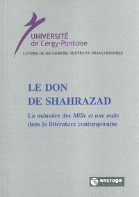 LE DON DE SHAHRAZAD - LA MEMOIRE DES MILLE ET UNE NUITS...