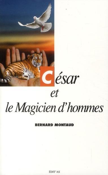 CESAR ET LE MAGICIEN D'HOMMES