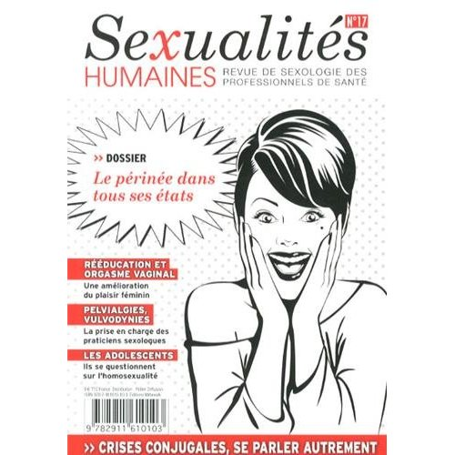 SEXUALITES HUMAINES N 17 : LE PERINEE DANS TOUS SES ETATS