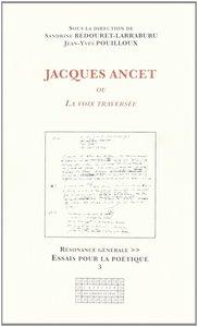 JACQUES ANCET OU LA VOIX TRAVERSEE