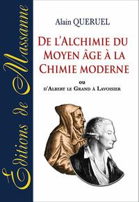 DE L'ALCHIMIE DU MOYEN AGE A LA CHIMIE MODERNE
