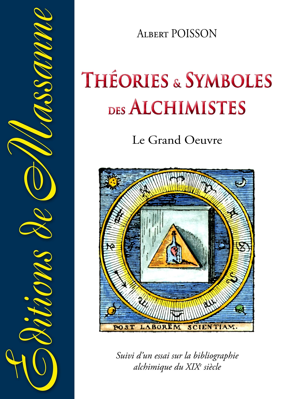 THEORIES ET SYMBOLES DES ALCHIMISTES