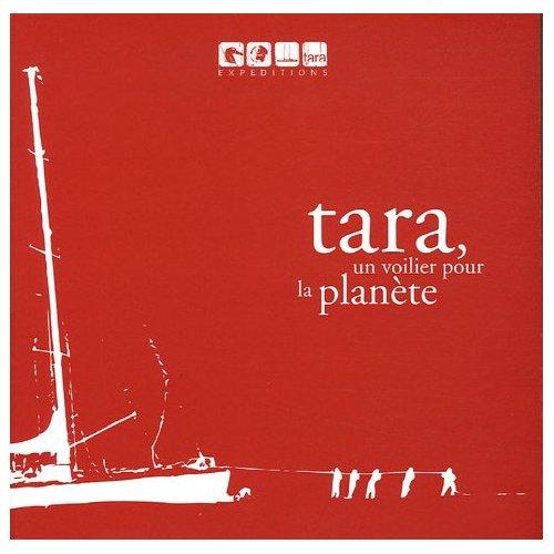 TARA, UN VOILIER POUR LA PLANETE