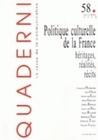 QUADERNI, N  58/AUTOMNE 2005. POLITIQUE CULTURELLE DE LA FRANCE.