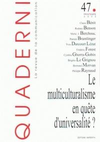 QUADERNI, N 47/PRINTEMPS 2002. LE MULTICULTURALISME EN QUETE D'UNIVER SALITE ?