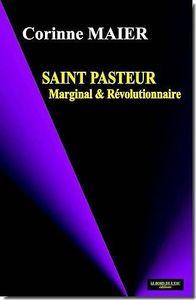 SAINT PASTEUR MARGINAL ET REVOLUTIONNAIRE