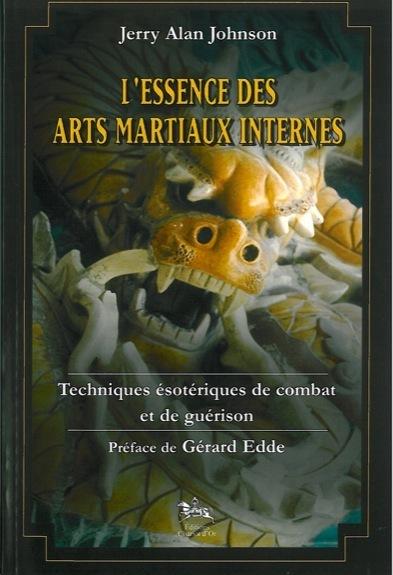 L'ESSENCE DES ARTS MARTIAUX INTERNES T. 1