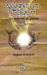 QUANTUM TOUCH - LE POUVOIR DE GUERIR
