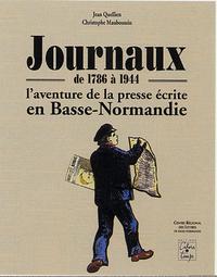 JOURNAUX DE 1786 A 1944 : L'AVENTURE DE LA PRESSE ECRITE EN BASSE-NORMANDIE