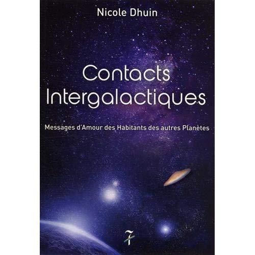 CONTACTS INTERGALACTIQUES - MESSAGES D'AMOUR DES HABITANTS DES AUTRES PLANETES