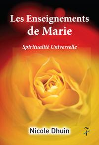 LES ENSEIGNEMENTS DE MARIE - SPIRITUALITE UNIVERSELLE