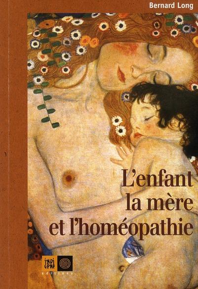 L'ENFANT, LA MERE ET L'HOMEOPATHIE
