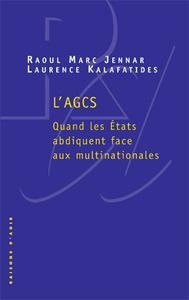 L'AGCS. QUAND LES ETATS ABDIQUENT FACE AUX MULTINATIONNALES