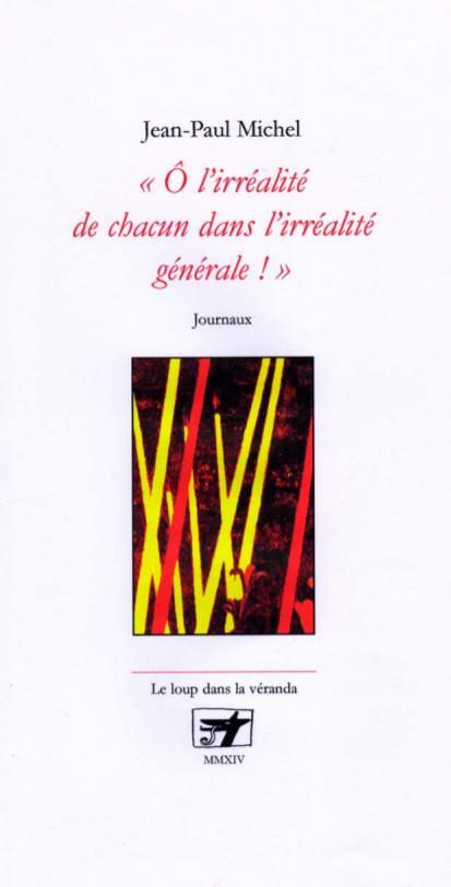 """""""O L'IRREALITE DE CHACUN DANS L'IRREALITE GENERALE !"""""""