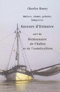 SAVEURS D'ESTUAIRE HUITRES, ALOSES, PIBALES, LAMPROIES (SOLDE)