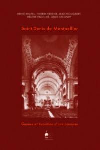 SAINT-DENIS DE MONTPELLIER, GENESE ET EVOLUTION D'UNE PAROISSE