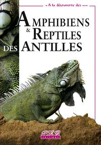 AMPHIBIENS REPTILES DES ANTILLES
