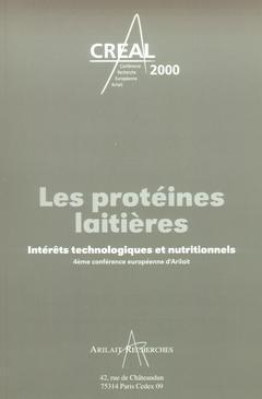 LES PROTEINES LAITIERES INTERETS TECHNOLOGIQUES ET NUTRITIONNELS 4  CONFERENCE EUROPEENNE D'ARILAIT