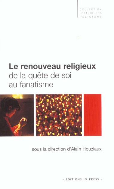LE RENOUVEAU RELIGIEUX, DE LA QUETE DE SOI AU FANATISME