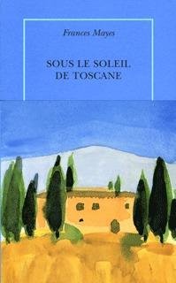 SOUS LE SOLEIL DE TOSCANE - UNE MAISON EN ITALIE