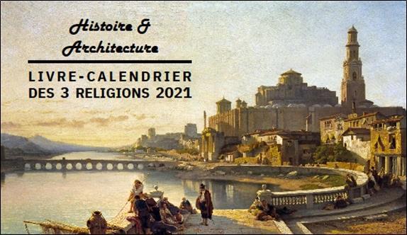 LIVRE - CALENDRIER DES 3 RELIGIONS 2021 - HISTOIRE ET ARCHITECTURE