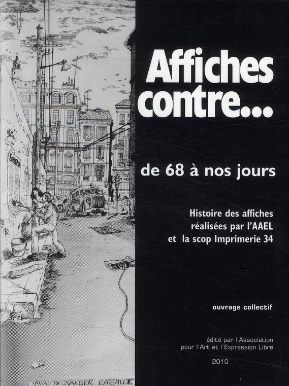 AFFICHES CONTRE...DE 68 A NOS JOURS