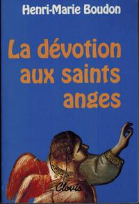 LA DEVOTION AUX SAINTS ANGES