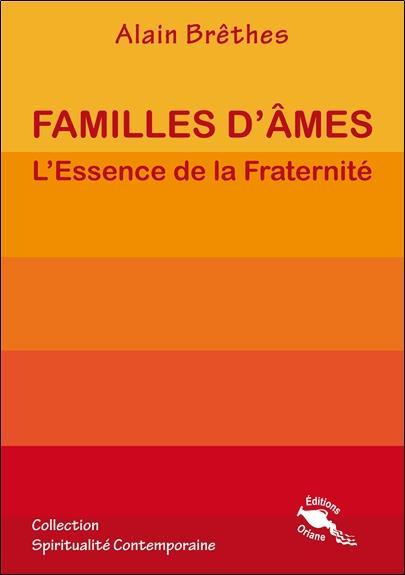 FAMILLES D'AMES - L'ESSENCE DE LA FRATERNITE