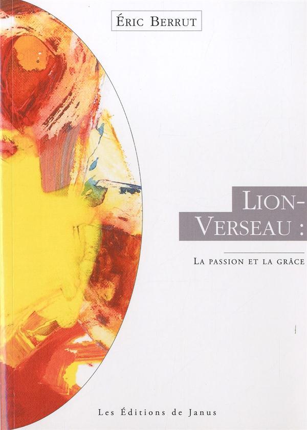 LION-VERSEAU, LA PASSION ET LA GRACE