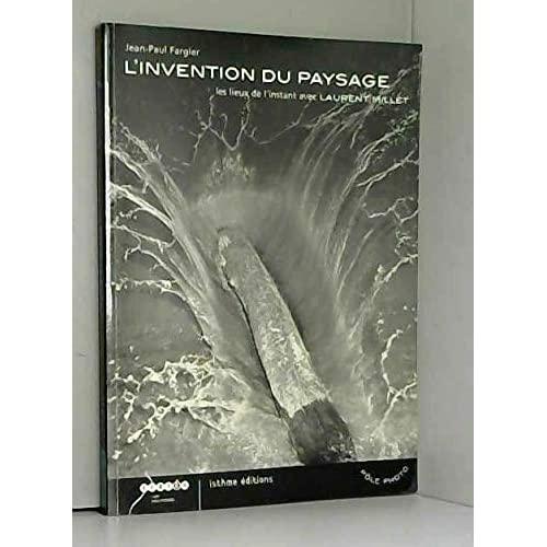 L'INVENTION DU PAYSAGE - LES LIEUX DE L'INSTANT AVEC LAUREN