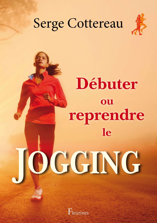 DEBUTER OU REPRENDRE LE JOGGING