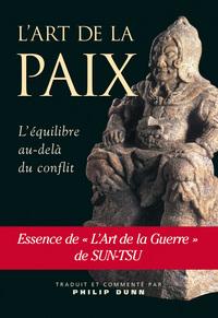 L'ART DE LA PAIX - L'EQUILIBRE PAR DELA LE CONFLIT