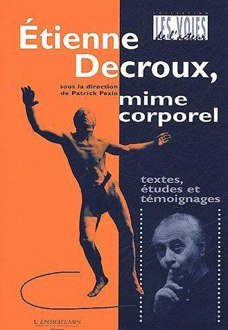 ETIENNE DECROUX, MIME CORPOREL