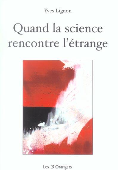 QUAND LA SCIENCE RENCONTRE L'ETRANGE