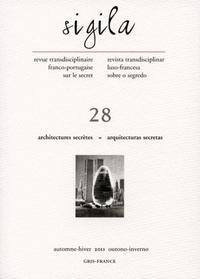 SIGILA, N 28, AUTOMNE-HIVER 2011. ARCHITECTURES SECRETES - ARQUITECTU RAS SECRETAS