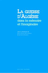 LA GUERRE D'ALGERIE DANS LA MEMOIRE ET L'IMAGINAIRE
